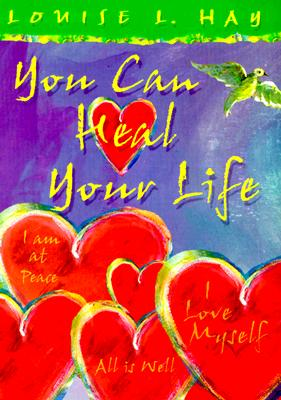 You Can Heal Your Life Gift Edition By Hay, Louise L.